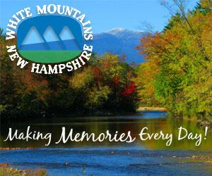 The White Mountains of New Hampshire - Making Memories Every Day!